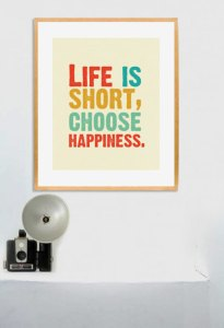 life is short choose