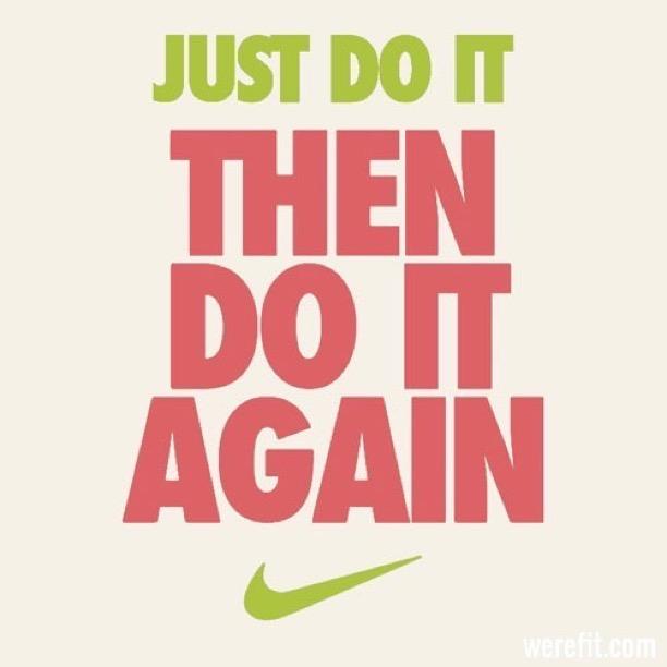 just-do-it-then-do-it-again.jpg